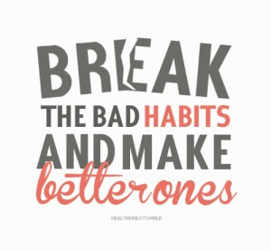 Break-the-bad-habits-and-make-better-ones